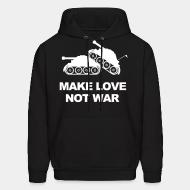 Hoodie sweatshirt Make love not war