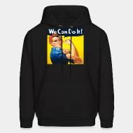 Hoodie sweatshirt We can do it! (Rosie The Riveter)