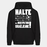 Sweat (Hoodie) Halte à l'occupation Israélienne!