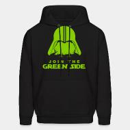 Sweat (Hoodie) Join the green side