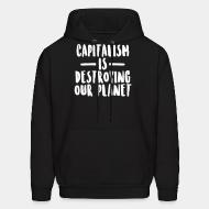 Sweat (Hoodie) Capitalism is destroying our planet