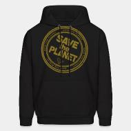 Hoodie sweatshirt Save the planet