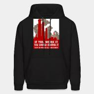 Hoodie sweatshirt If you work it you should control it - fight for workers self management
