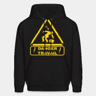Sweat (Hoodie) Danger travail