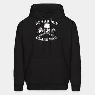 Sweat (Hoodie) No war but class war