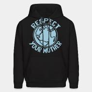 Hoodie sweatshirt Respect your mother