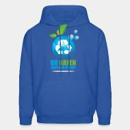 Sweat (Hoodie) Go green save our planet