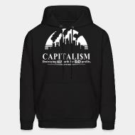 Hoodie sweatshirt Capitalism: destroying our earth for their profits