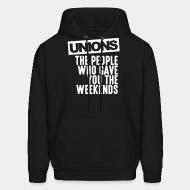 Sweat (Hoodie) Unions - the people who gave you the weekends
