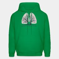 Sweat (Hoodie) Forests are the lungs of earth