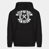 Sweat (Hoodie) Working class