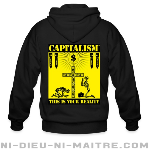 Capitalism - this is your reality - Sweat zippé Militant