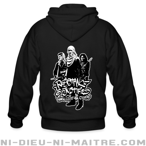 Resistance is justified when people are occupied - Sweat zippé anti-guerre