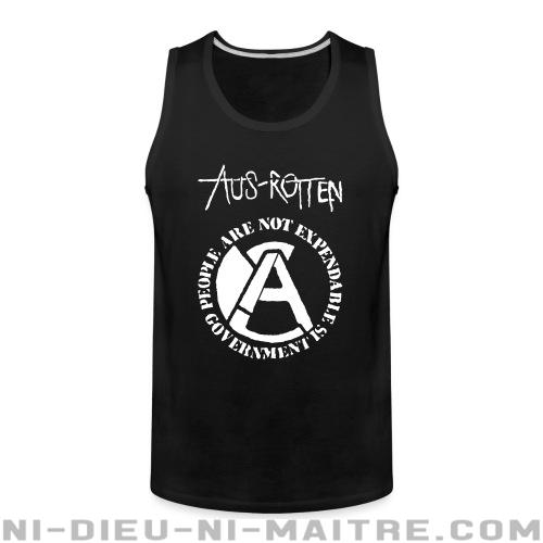 Camisole ♂ Aus-Rotten - People are not expendable, governement is -
