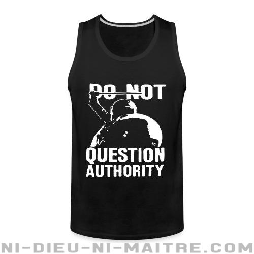 Camisole Do not question authority - ACAB & abus policiers