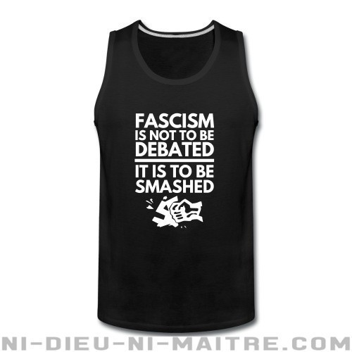 Fascism is not to be debated, it is to be smashed - Débardeur pour homme Anti-Fasciste