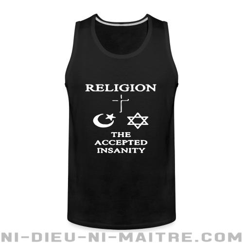 Camisole Religion: the accepted insanity - Athéisme