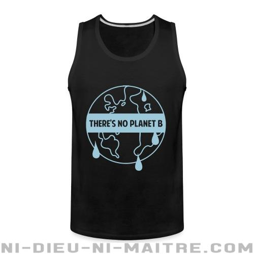 Camisole There\'s no planet B - Environnement & écologie