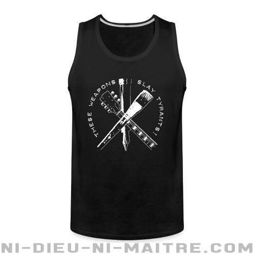 Camisole These weapons slay tyrants! - Camisoles Militants