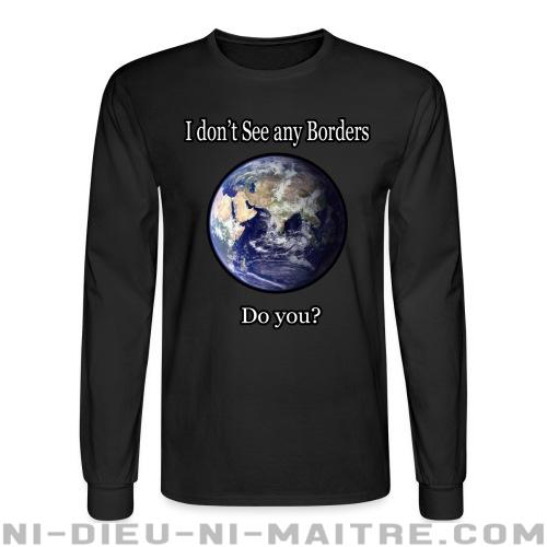 I don't see any borders. Do you? - Chandails à manches longues Militant