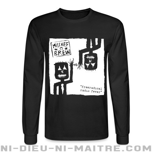 Mischief Brew - Freeradical radio fever - Chandails à manches longues Band Merch