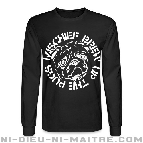 Mischief Brew - Up the pugs  - Chandails à manches longues Band Merch