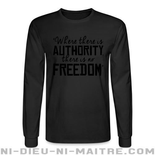 Where there is authority there is no freedom - Chandails à manches longues Militant
