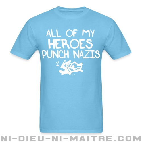 All of my heroes punch nazis - T-shirt Anti-Fasciste