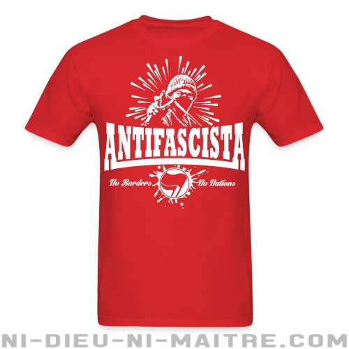 Antifascista! No borders, no nations. - T-shirt Anti-Fasciste