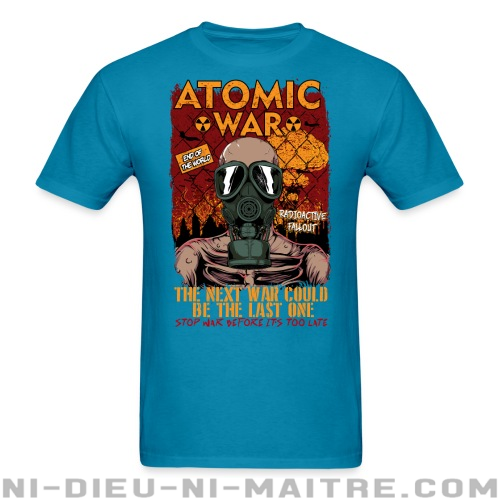 Atomatic war - the next war could be the last one. Stop war before it's too late - T-shirt anti-guerre