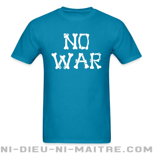 No war  - T-shirt anti-guerre
