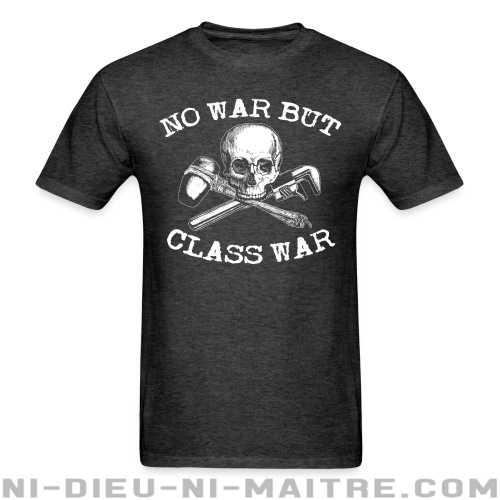No war but class war - T-shirt Working Class