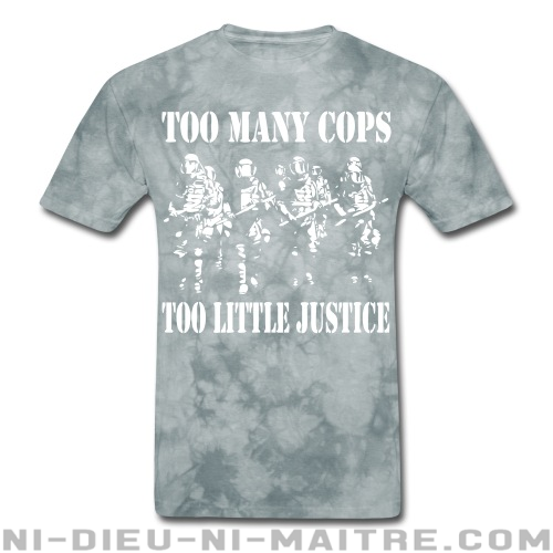 Too many cops, too little justice - T-shirt ACAB anti-violence-policiere