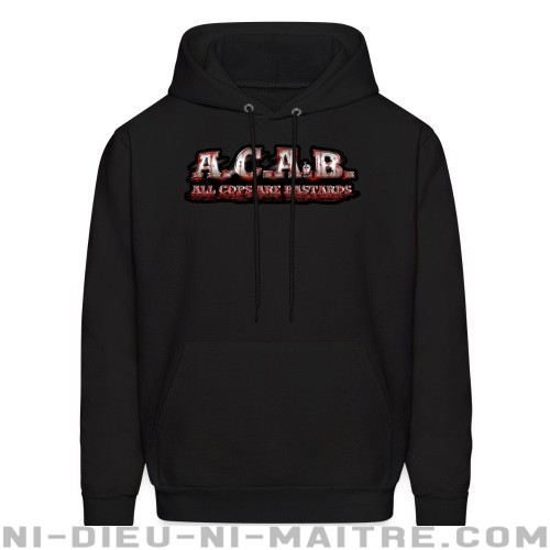 A.C.A.B. All Cops Are bastards - Sweat à capuche (Hoodie) ACAB anti-violence-policiere
