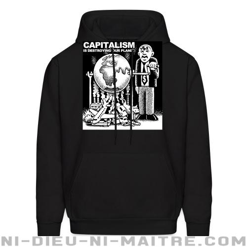 Capitalism is destroying our planet - Sweat à capuche (Hoodie) Environnementaliste