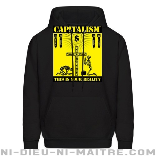 Capitalism - this is your reality - Sweat à capuche (Hoodie) Militant