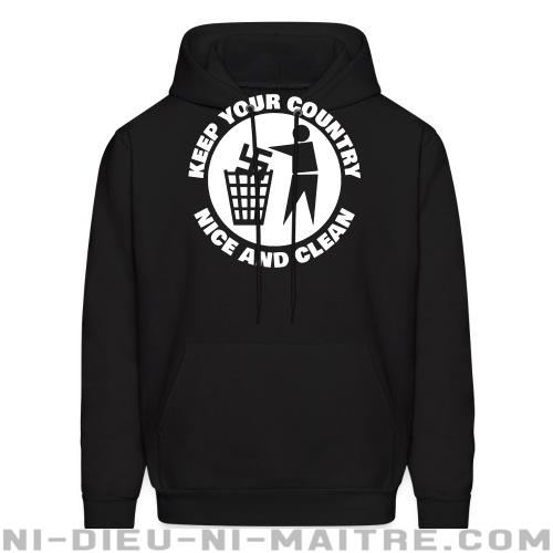 Keep your country nice and clean - Sweat à capuche (Hoodie) Anti-Fasciste