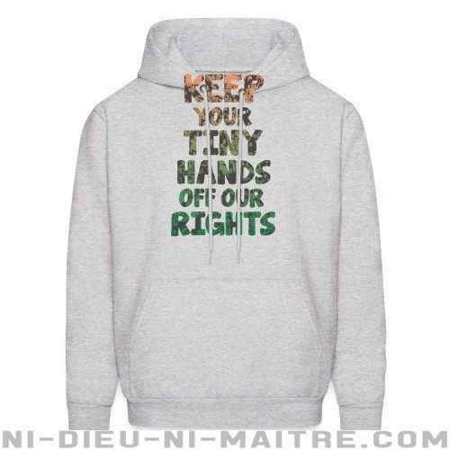 Keep your tiny hands off our rights - Sweat à capuche (Hoodie) Féministe