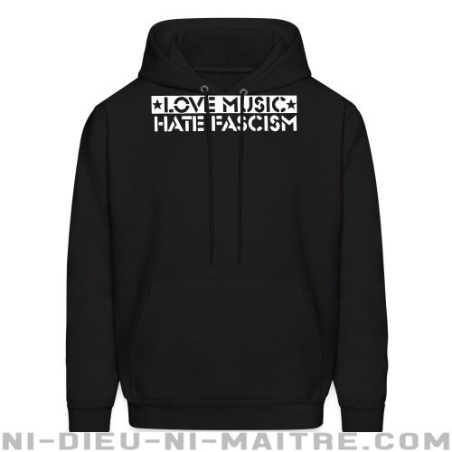 love music hate fascism - Sweat à capuche (Hoodie) Anti-Fasciste
