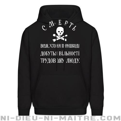 Makhnovtchina - Death to all who stand in the way of obtaining the freedom of working people! - Sweat à capuche (Hoodie) Militant