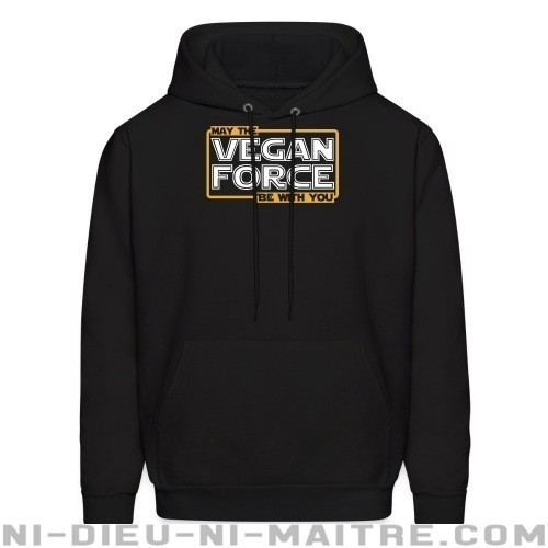 May the vegan force be with you - Sweat à capuche (Hoodie) véganes et libération animale