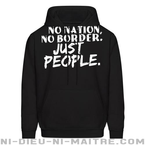 Hoodie sweatshirt No nation, no border. Just people.  - Antifa & anti-racisme