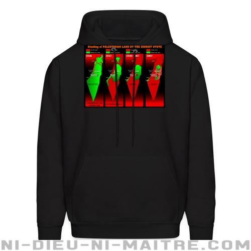 Stealing of Palestinian land by the zionist state - Sweat à capuche (Hoodie) anti-guerre