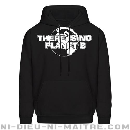 There is no Planet B - Sweat à capuche (Hoodie) Environnementaliste