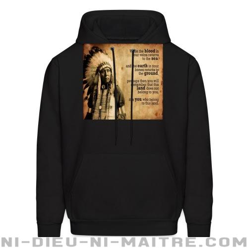 Hoodie sweatshirt This land does not belong to you, it is you who belong to this land - Environnement & écologie