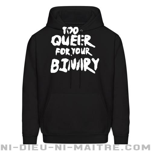 Too queer for your binary - Sweat à capuche (Hoodie) Féministe