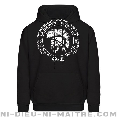 Up the punx - Nevermind the media, corporations and their ignorance - Sweat à capuche (Hoodie) Punk