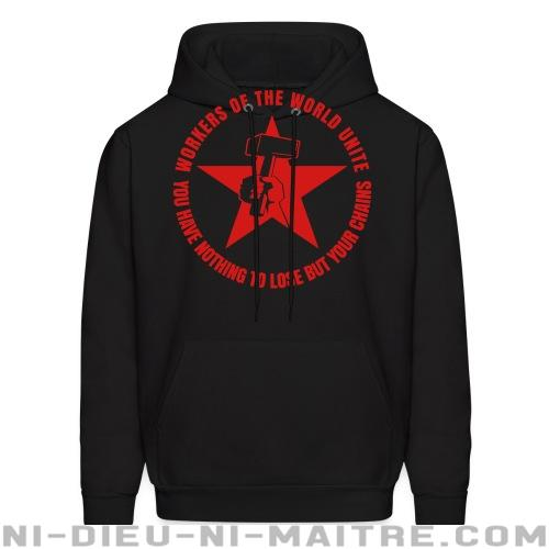 Workers of the world unite - You have nothing to lose but your chains - Sweat à capuche (Hoodie) Working Class