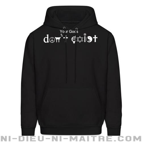 Your gods don't exist - Sweat à capuche (Hoodie) Athé