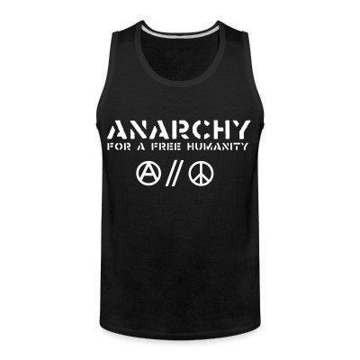 Débardeur homme Anarchy for a free humanity